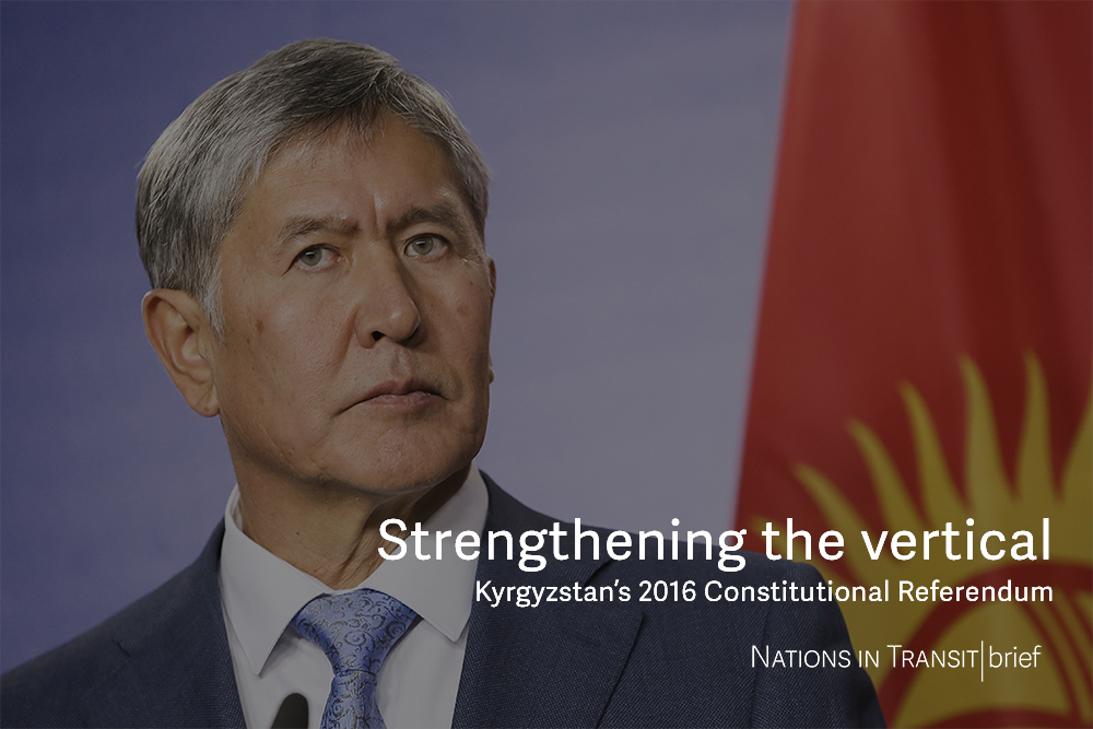 Strengthening the Vertical: Outcomes of the Constitutional Referendum 2016 in Kyrgyzstan