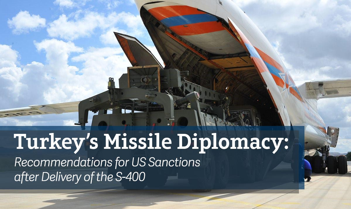 Turkey's Missile Diplomacy: Recommendations for US Sanctions after Delivery of the S-400