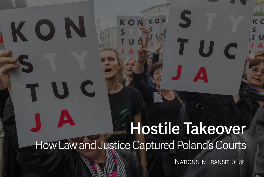 Hostile Takeover: How Law and Justice Captured Poland's Courts